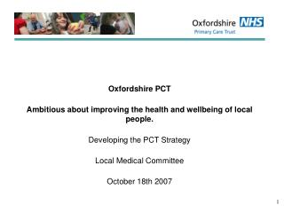 Oxfordshire PCT  Ambitious about improving the health and wellbeing of local people.