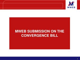MWEB SUBMISSION ON THE CONVERGENCE BILL