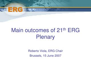 Main outcomes of 21 th  ERG Plenary
