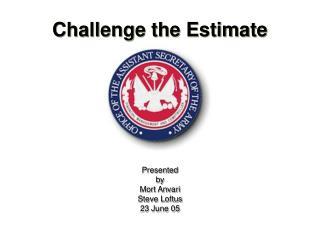 Challenge the Estimate