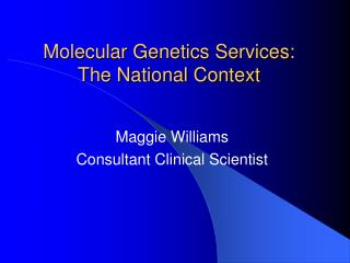 Molecular Genetics Services:  The National Context