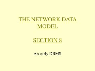 THE NETWORK DATA MODEL SECTION 8