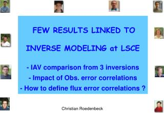 F EW RESULTS LINKED TO INVERSE  M ODELING at LSCE - IAV comparison from 3 inversions