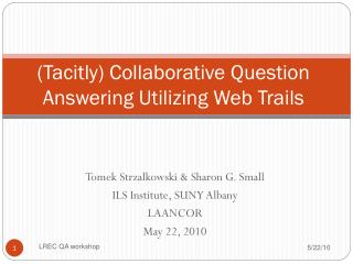 (Tacitly) Collaborative Question Answering Utilizing Web Trails