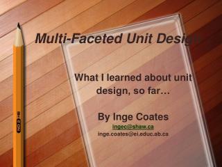 Multi-Faceted Unit Design