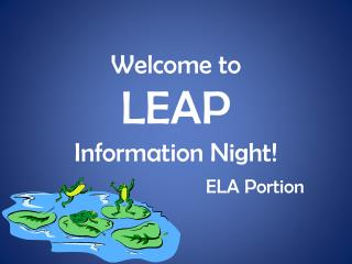 Welcome to LEAP Information  Night! ELA Portion