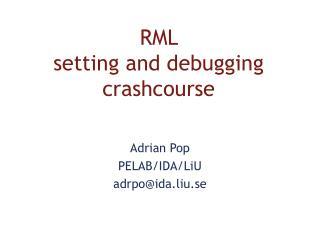 RML  setting and debugging crashcourse