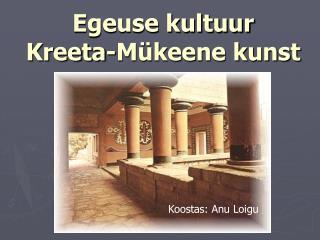 Egeuse kultuur Kreeta-M keene kunst