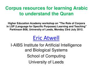 Eric Atwell   I-AIBS Institute for Artificial Intelligence and Biological Systems