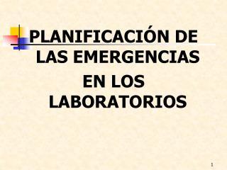 PLANIFICACIÓN DE LAS EMERGENCIAS EN LOS LABORATORIOS