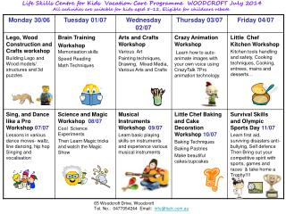 Life Skills Centre for Kids  Vacation Care Programme  WOODCROFT July 2014