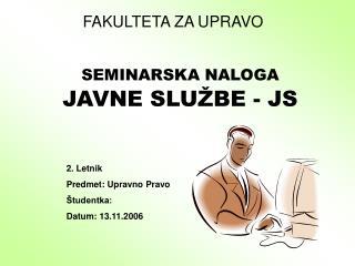 SEMINARSKA NALOGA JAVNE SLU�BE - JS