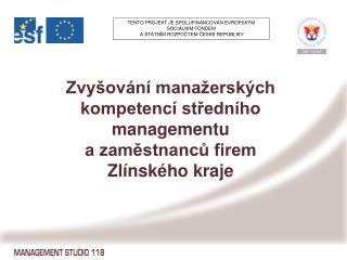 Zvyšování manažerských kompetencí středního managementu  a zaměstnanců firem  Zlínského kraje