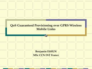 QoS Guaranteed Provisioning over GPRS Wireless Mobile Links