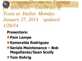 Presenters: Pam Lampe Esmeralda Rodriguez Serials Maintenance – Bob  Magallanes /Sean Scully