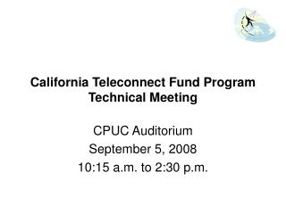 California Teleconnect Fund Program  Technical Meeting