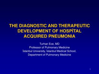 THE DIAGNOSTIC AND THERAPEUTIC DEVELOPMENT OF HOSPİTAL ACQUIRED PNEUMONIA