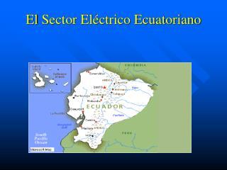 El  Sector Eléctrico Ecuatoriano