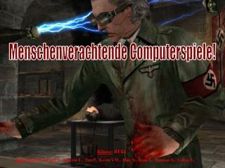 Menschenverachtende Computerspiele