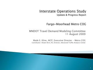 Interstate Operations Study Update & Progress Report  Fargo-Moorhead Metro COG