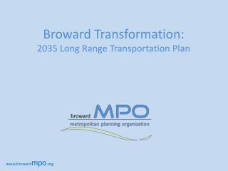 Broward Transformation: 2035 Long Range Transportation Plan