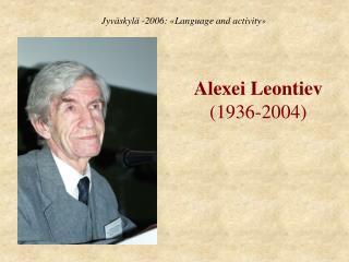 Alexei Leontiev (1936-2004)