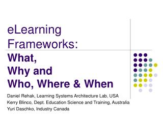 eLearning Frameworks: What,  Why and  Who, Where & When