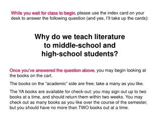 Once you've answered the question above , you may begin looking at the books on the cart.