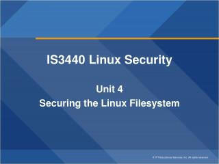 IS3440 Linux Security Unit 4 Securing the Linux Filesystem