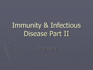 Immunity & Infectious Disease Part II