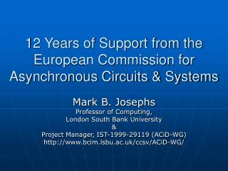 12 Years of Support from the European Commission for Asynchronous Circuits & Systems