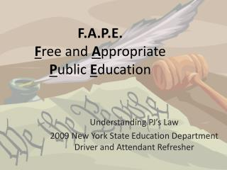 F.A.P.E. F ree and  A ppropriate  P ublic  E ducation