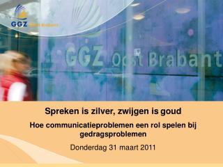 Spreken is zilver, zwijgen is goud Hoe communicatieproblemen een rol spelen bij gedragsproblemen