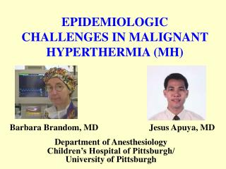 EPIDEMIOLOGIC CHALLENGES IN MALIGNANT HYPERTHERMIA MH