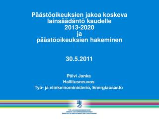 Päivi Janka  Hallitusneuvos Työ- ja elinkeinoministeriö, Energiaosasto