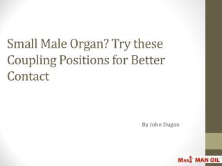 Small Male Organ? Try these Coupling Positions for Better