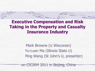Executive  Compensation and  Risk Taking  in the Property and Casualty Insurance Industry