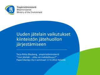 Uuden jätelain vaikutukset kiinteistön jätehuollon järjestämiseen