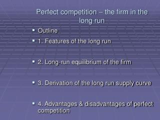 Perfect competition – the firm in the long run