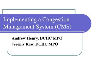 Implementing a Congestion Management System (CMS)