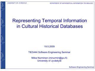19.5.2009 TIES444 Software Engineering Seminar Miika Nurminen (minurmin@jyu.fi)