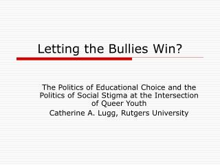 Letting the Bullies Win?