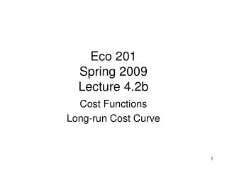 Eco 201 Spring 2009 Lecture 4.2b