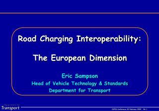 Road Charging Interoperability: The European Dimension Eric Sampson