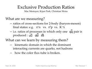 Exclusive Production Ratios Mac Mestayer, Kijun Park, Christian Weiss