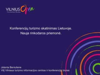 Konferencijų turizmo skatinimas Lietuvoje. Nauja rinkodaros priemonė.