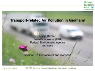 Transport-related Air Pollution in Germany Nadja Richter Umweltbundesamt (UBA)