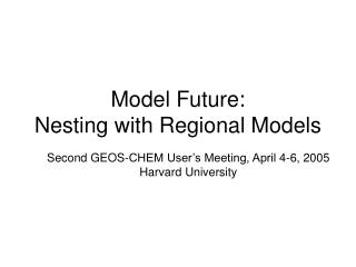 Model Future: Nesting with Regional Models