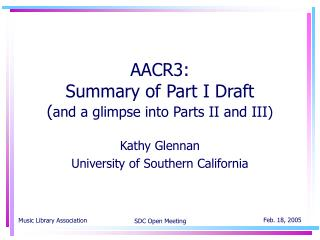 AACR3:  Summary of Part I Draft ( and a glimpse into Parts II and III)