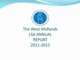 The West Midlands LSA ANNUAL REPORT  2011-2012